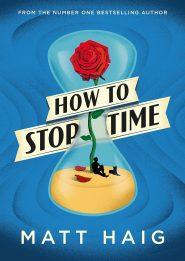 HOW TO STOP TIME کتاب MATT HAIG