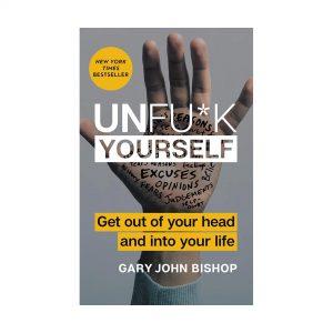 Unfuck-Yourself-by-Gary-John-Bishop