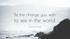 ۱۳۱۱-Mahatma-Gandhi-Quote-Be-the-change-you-wish-to-see-in-the-world